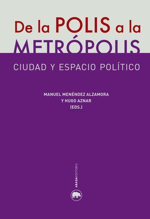 DE LA POLIS A LA METROPOLIS