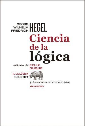 CIENCIA DE LA LOGICA II. LA LOGICA SUBJETIVA