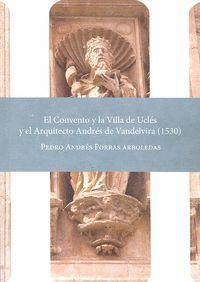 EL CONVENTO Y LA VILLA DE UCLES Y EL ARQUITECTO ANDRES DE VANDELVIRA 1530