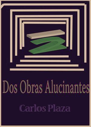 DOS OBRAS ALUCINANTES