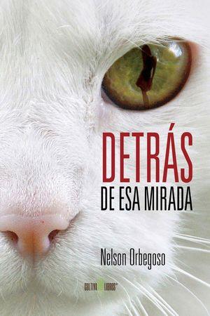 DETRAS DE ESA MIRADA