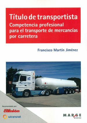 TÍTULO DE TRANSPORTISTA. COMPETENCIA PROFESIONAL PARA EL TRANSPORTE DE MERCANCÍA