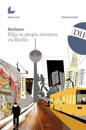 BERLUNES ELIJA SU PROPIA AVENTURA EN BERLIN