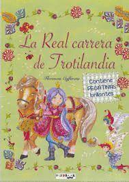 LA REAL CARRERA DE TROTILANDIA, HISTORIAS DE PONIS Y PRINCESAS