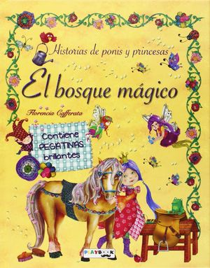 EL BOSQUE MAGICO, HISTORIAS DE PONIS Y PRINCESAS