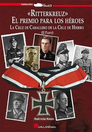 RITTERKREUZ EL PREMIO PARA LOS HEROES II