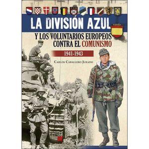 DIVISION AZUL Y VOLUNTARIOS EUROPEOS CONTRA EL COMUNISMO