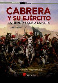 CABRERA Y SU EJERCITO. LA PRIMERA GUERRA CARLISTA (1833-1840)