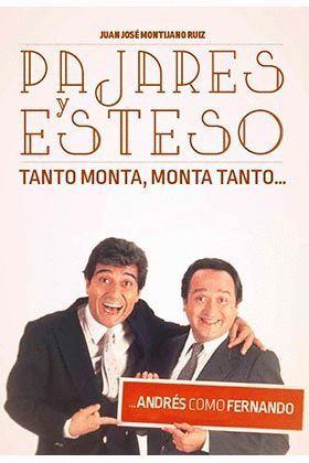 PAJARES Y ESTESO TANTO MONTA MONTA TANTO