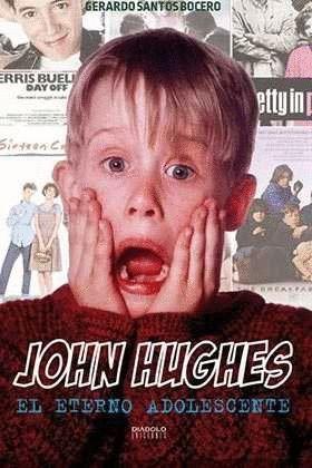 JOHN HUGHES: EL ETERNO ADOLESCENTE