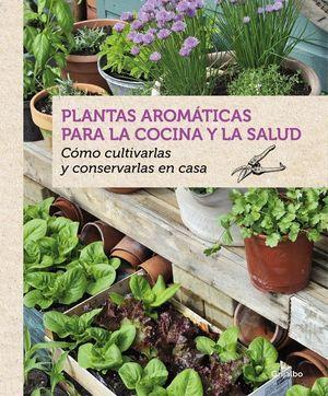 PLANTAS AROMATICAS PARA LA COCINA Y LA SALUD