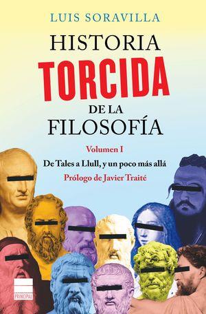 HISTORIA TORCIDA DE LA FILOSOFIA
