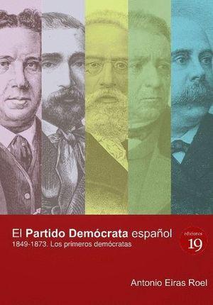 EL PARTIDO DEMOCRATA ESPAÑOL 1849-1873 LOS PRIMEROS DEMOCRATAS