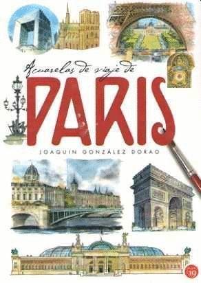 ACUARELAS DE VIAJE DE PARIS
