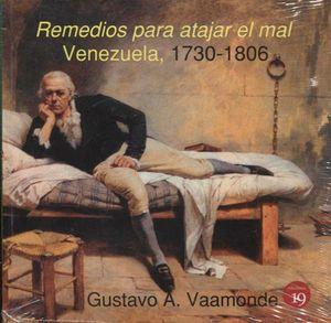 REMEDIOS PARA ATAJAR EL MAL, VENEZUELA 1730-1806