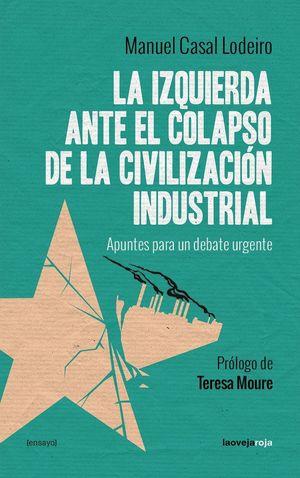 LA IZQUIERDA ANTE EL COLAPSO DE LA CIVILIZACION INDUSTRIAL