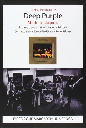 DEEP PURPLE, MADE IN JAPAN: EL DIRECTO QUE CAMBIO HISTORIA ROCK