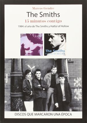 THE SMITHS: 15 MINUTOS CONTIGO .1984 EL AÑO DE THE SMITHS Y HATFU