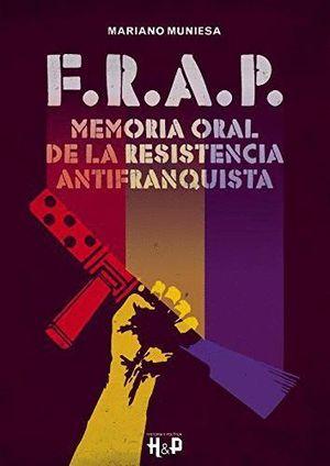 FRAP MEMORIA ORAL DE LA RESISTENCIA ANTIFRANQUISTA