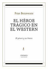 EL HÉROE TRÁGICO EN EL WESTERN