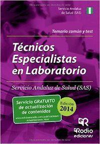 TECNICOS ESPECIALISTAS LABORATORIO SAS. TEMARIO COMUN Y TEST