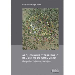 ARQUEOLOGIA Y TERRITORIO DEL CERRO DE GURUVIEJO