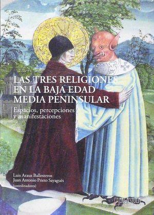 LAS TRES RELIGIONES EN LA BAJA EDAD MEDIA PENINSULAR
