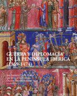 GUERRA Y DIPLOMACIA EN LA PENÍNSULA IBÉRICA (1369-1474)