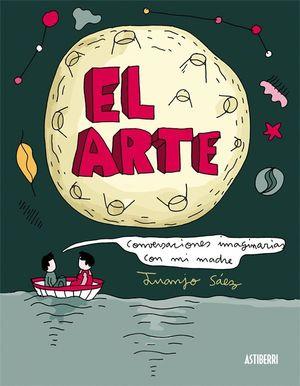 EL ARTE. CONVERSACIONES IMAGINARIAS CON MI MADRE