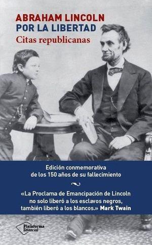 ABRAHAM LINCOLN POR LA LIBERTAD