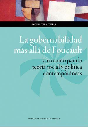LA GOBERNABILIDAD MAS ALLA DE FOUCAULT