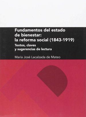 FUNDAMENTOS DEL ESTADO DE BIENESTAR: LA REFORMA SOCIAL (1843-1919