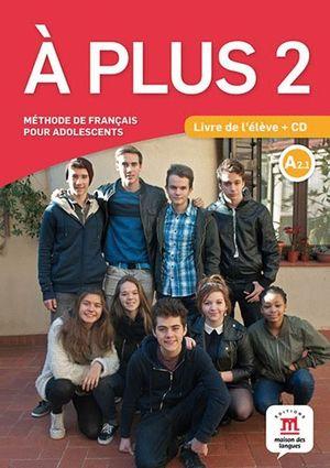 A PLUS 2 LIVRE DE L ELEVE +CD