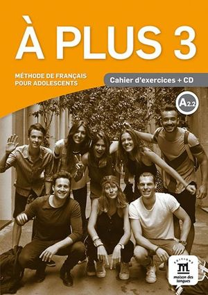 À PLUS 3. CAHIER D'EXERCICES + CD