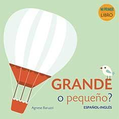 GRANDE O PEQUEÑO ESPAÑOL INGLES. MI PRIMER LIBRO