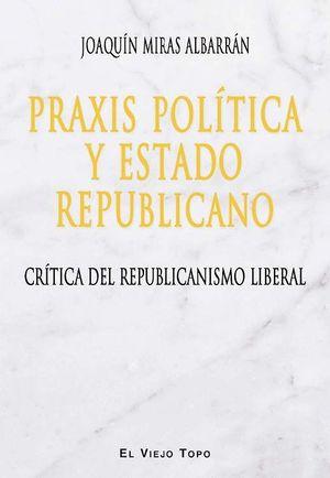 PRAXIS POLITICA Y ESTADO REPUBLICANO