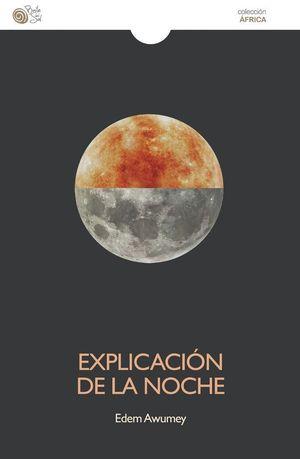 EXPLICACION DE LA NOCHE