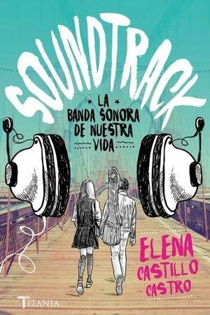 SOUNDTRACK LA BANDA SONORA DE NUESTRA VIDA