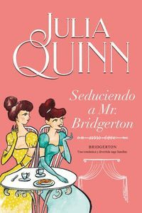 SEDUCIENDO A MR. BRIDGERTON (4 SAGA BRIDGERTON)