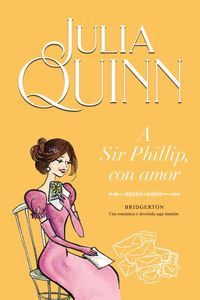 A SIR PHILLIP, CON AMOR (5 SAGA BRIDGERTON)