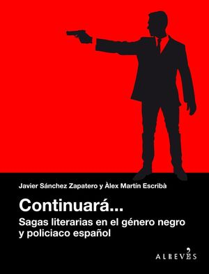 CONTINUARA... SAGAS LITERARIAS EN EL GENERO NEGRO Y POLICIACO