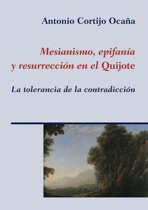 MESIANISMO, EPIFANIA Y RESURRECCION EN EL QUIJOTE