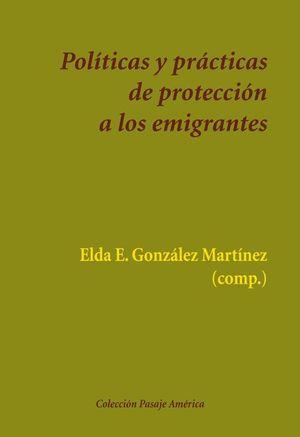 POLITICAS Y PRACTICAS DE PROTECCION A LOS EMIGRANTES