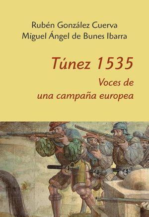 TÚNEZ 1535. VOCES DE UNA CAMPAÑA EUROPEA