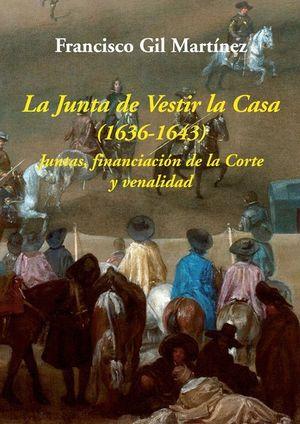 LA JUNTA DE VESTIR LA CASA (1636-1643)