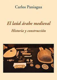 EL LAÚD ÁRABE MEDIEVAL. HISTORIA Y CONSTRUCCIÓN