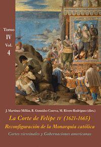 LA CORTE DE FELIPE IV (1621-1665). RECONFIGURACION DE LA MONARQUIA CATOLICA. TOMO IV VOL.4