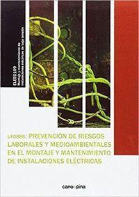 PREVENCION DE RIESGOS LABORALES Y MEDIOAMBIENTALES EN EL MONTAJE Y MANTENIMIENTO DE INSTALACIONES ELELECTRICAS (UF0886)