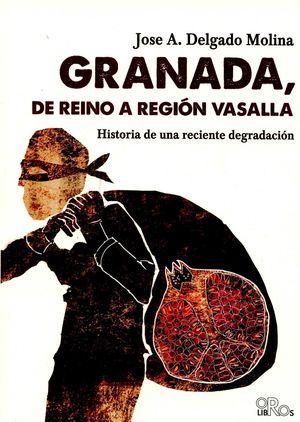 GRANADA, DE REINO A REGIÓN VASALLA