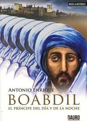 BOABDIL, EL PRÍNCIPE DEL DÍA Y DE LA NOCHE